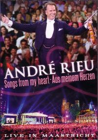 Cover André Rieu - Songs From My Heart - Aus meinem Herzen - Live In Maastricht [DVD]